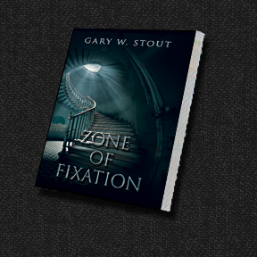 Zone of Fixation by Gary W. Stout